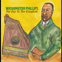 Washington Phillips - The Key To The Kingdom