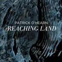 Patrick O'Hearn - Reaching Land