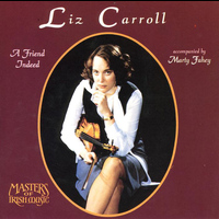Liz Carroll - A Friend Indeed