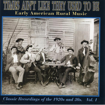 Various Artists - Times Ain't Like They Used To Be - Volume 1