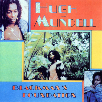 Hugh Mundell - Blackman's Foundation