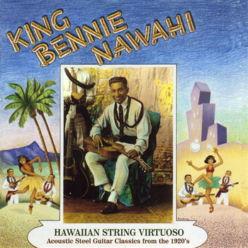 Various Artists - King Benny Nawahi: Hawaiian String Virtuoso