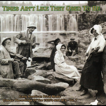 Various Artists - Times Ain't Like They Used To Be Vol. 8: Early American Rural Music Classic Recordings Of 1920'S And 1930'S