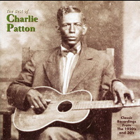 Charlie Patton - The Best Of Charlie Patton