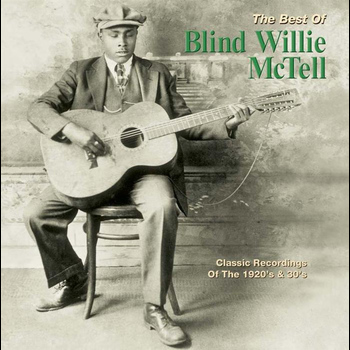 Blind Willie McTell - The Best Of Blind Willie McTell