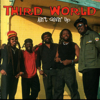 Third World - Ain't Givin ' Up