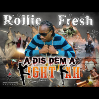 Rollie Fresh - Dis Dem A Fight Fah