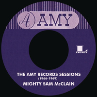 Mighty Sam McClain - The Amy Records Sessions (1966-1969)