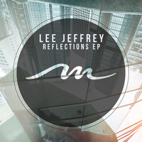 Lee Jeffrey - Reflections EP