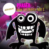Phaser - Dark Destroyer Part 1