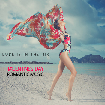 Various Artists - Love Is In the Air (Valentines Day Romantic Music)