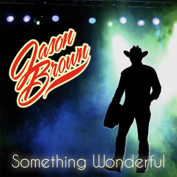 Jason Brown - Something Wonderful