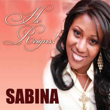 SABINA - He Reigns!