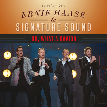 Ernie Haase & Signature Sound - Oh, What A Savior (Live)