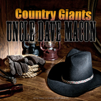 Uncle Dave Macon - Country Giants