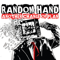RANDOM HAND - Another Change of Plan