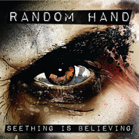 RANDOM HAND - Seething Is Believing (Explicit)