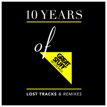 Various Artists - 10 Years of Great Stuff - Lost Tracks & Remixes