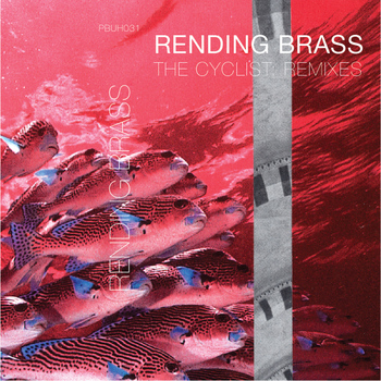 The Cyclist - Rending Brass: The Cyclist Remixes