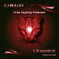 Cj Bullet - The Dying Planet