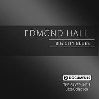 Edmond Hall - The Silverline 1 - Big City Blues
