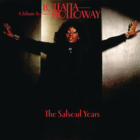 Loleatta Holloway - A Tribute To Loleatta Holloway: The Salsoul Years