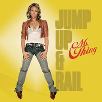 Ms. Thing - Jump Up & Rail