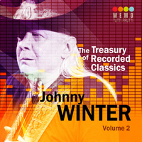 Johnny Winter - The Treasury of Recorded Classics: Johnny Winter, Vol. 2