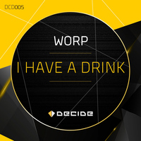 Worp - I Have a Drink