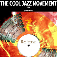 Russ Freeman - The Cool Jazz Movement, Vol. 68