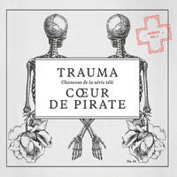 Coeur De Pirate - Trauma
