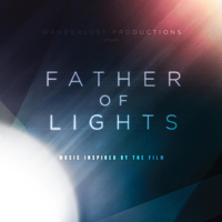 Jesus Culture - Father of Lights: Music Inspired by the Film