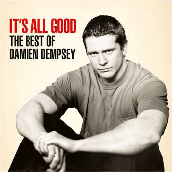 Damien Dempsey - It's All Good - The Best of Damien Dempsey