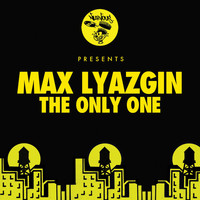 Max Lyazgin - The Only One