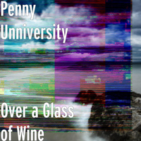 Penny Unniversity - Over a Glass of Wine