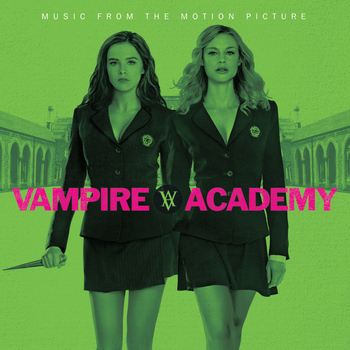 Various Artists - Vampire Academy (Music From The Motion Picture)
