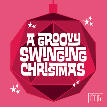 Various Artists - A Groovy Swinging Christmas