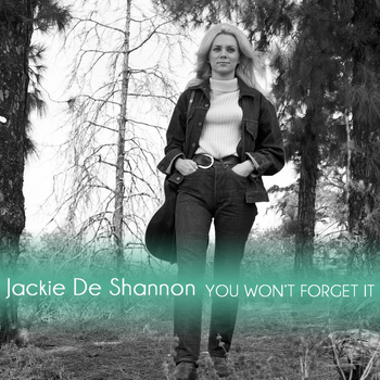 Jackie DeShannon - You Wont Forget It