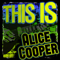 Alice Cooper - This Is Alice Cooper (Live)
