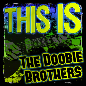 The Doobie Brothers - This Is the Doobie Brothers