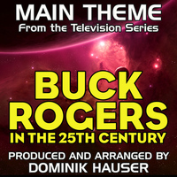 "Dominik Hauser - Main Theme (From ""Buck Rogers in the 25th Century"")"