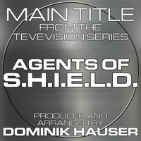 "Dominik Hauser - Main Title (From ""Agents of S.H.I.E.L.D."")"