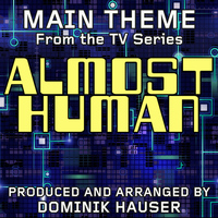 "Dominik Hauser - Main Theme (From ""Almost Human"")"