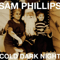 Sam Phillips - Cold Dark Night