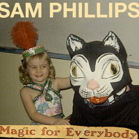 Sam Phillips - Magic for Everybody