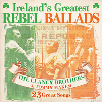The Clancy Brothers and Tommy Makem - Ireland's Greatest Rebel Ballads