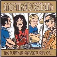Mother Earth - The Further Adventures Of