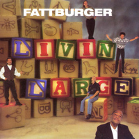 Fattburger - Livin' Large