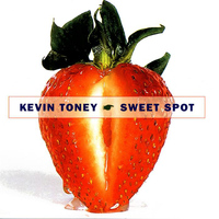 Kevin Toney - Sweet Spot