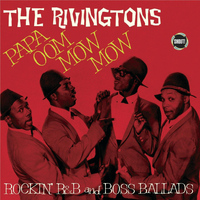 The Rivingtons - Papa Oom Mow Mow